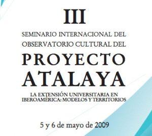 Seminario Internacional del Observatorio Cultural del Proyecto Atalaya