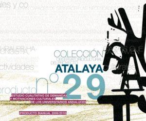 Estudio Cualitativo de demandas y motivaciones culturales de los universitarios andaluces (Producto bienal 2009/2010)
