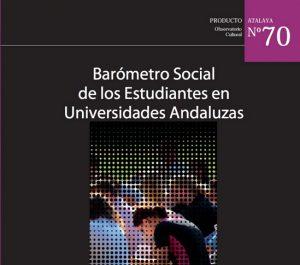 Barómetro Atalaya de usos, hábitos y demandas sociales de los estudiantes de las universidades públicas andaluzas