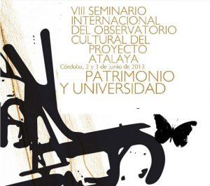 VIII Seminario Internacional Observatorio Atalaya: Patrimonio y Universidad