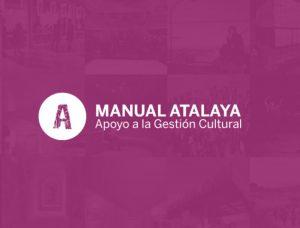 Manual Atalaya de apoyo a la gestión cultural
