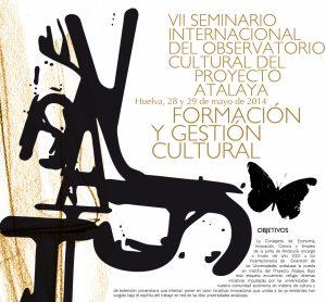 VII Seminario Internacional del Observatorio Cultural del Proyecto Atalaya. Formación y gestión Cultural