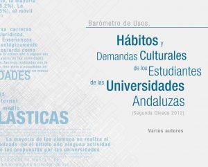 Hábitos, demandas culturales de los estudiantes de las Universidades Andaluzas (segunda oleada 2012)