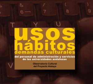 Monografía: Usos, Hábitos y Demandas Culturales del PAS de las UU. AA.