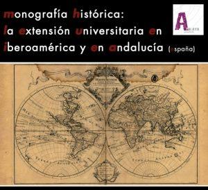 Monografía Historica: la extensión universitaria en Iberoamerica y en Andalucia