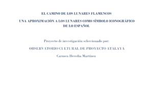 Beca de Investigación del Observatorio Cultural del Proyecto Atalaya: El camino de los lunares flamencos.