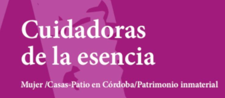 Con Cuidadoras de la esencia se pretende meditar sobre la Fiesta de los Patios, el ritual festivo más identificable de la ciudad de Córdoba