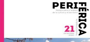 """Publicado el número 21 de """"Periférica Internacional. Revista para el análisis de la Cultura y el Territorio"""", del Servicio de Extensión Universitaria del Vicerrectorado de Cultura"""